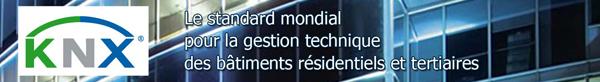 KNX : le standard mondial pour la gestion technique des bâtiments résidentiels et tertiaires